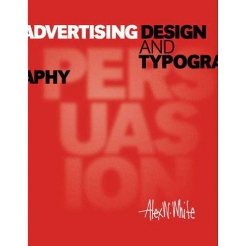 Advertising Design and Typography - by  Alex W White (Hardcover) - image 1 of 1