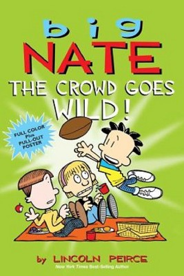 Big Nate Crowd Goes Wild 10/14/2014 Juvenile Fiction by Lincoln Peirce