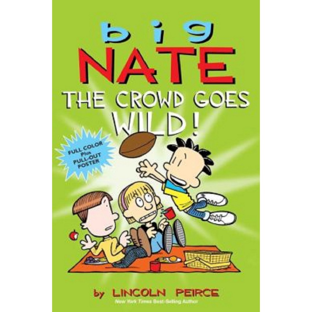 Big Nate Crowd Goes Wild 10 14 2014 Juvenile Fiction By Lincoln Peirce