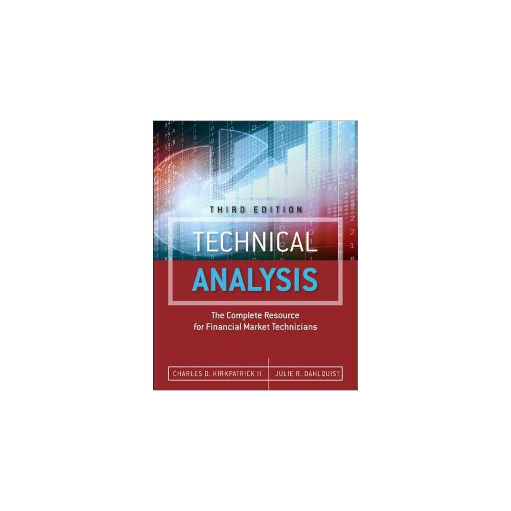 Technical Analysis : The Complete Resource for Financial Market Technicians (Hardcover) (II Charles D.