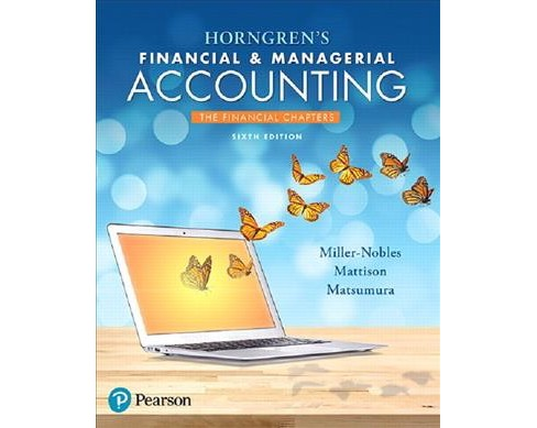 Horngren's Financial & Managerial Accounting : The Financial Chapters (Paperback) (Tracie Miller-Nobles - image 1 of 1