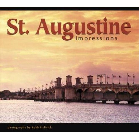 St. Augustine Impressions - by  Robb Helfrick (Paperback) - image 1 of 1