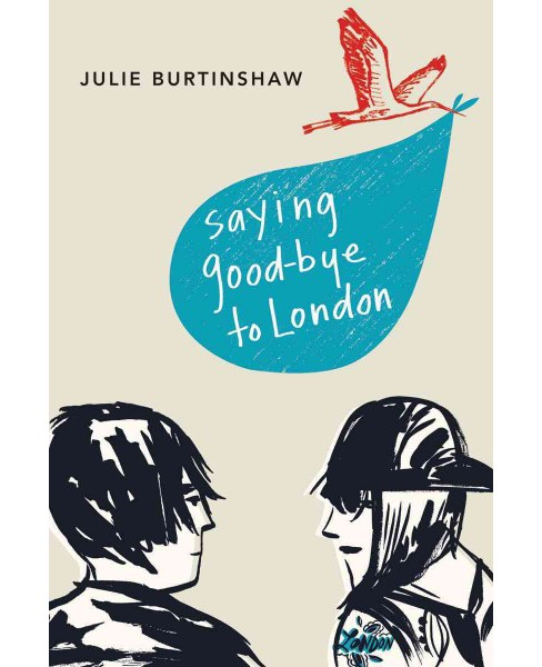 Saying Goodbye to London (Paperback) (Julie Burtinshaw) - image 1 of 1