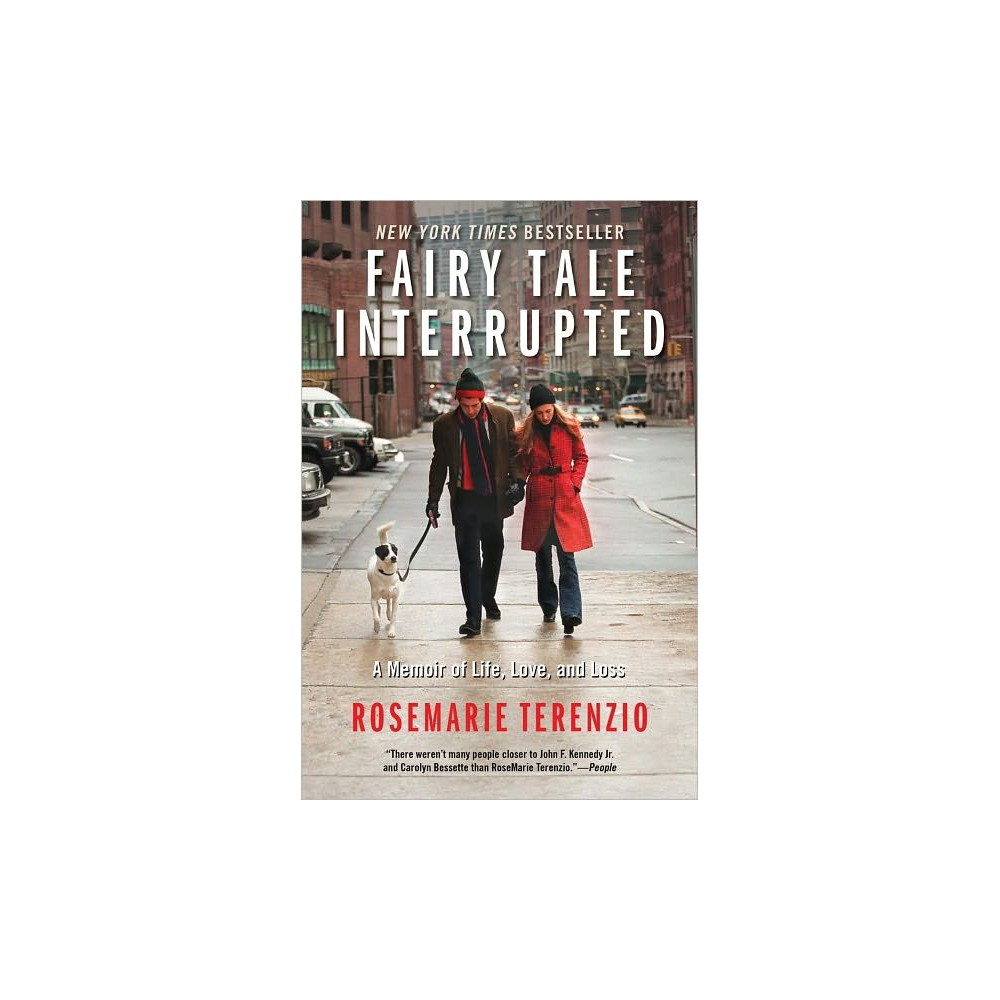 Fairy Tale Interrupted : A Memoir of Life, Love, and Loss (Paperback) (Rosemarie Terenzio)