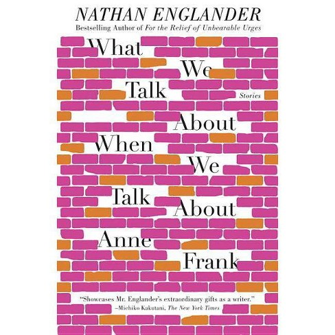 What We Talk about When We Talk about Anne Frank - by  Nathan Englander (Paperback) - image 1 of 1