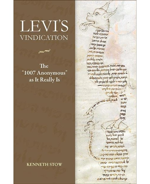 "Levi's Vindication : The 1007 Anonymous ""as It Really Is"" -  by Kenneth Stow (Hardcover) - image 1 of 1"