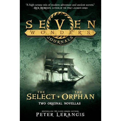 The Select and the Orphan - (Seven Wonders Journals) by  Peter Lerangis (Paperback) - image 1 of 1