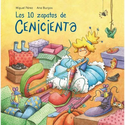 Los 10 Zapatos de Cenicienta / Cinderella's 10 Shoes - (Clásicos Para Contar) by  Miguel Perez (Hardcover)