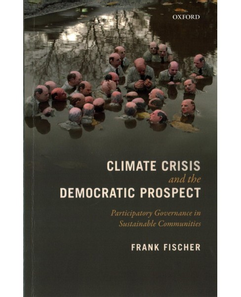 Climate Crisis and the Democratic Prospect : Participatory Governance in Sustainable Communities - image 1 of 1