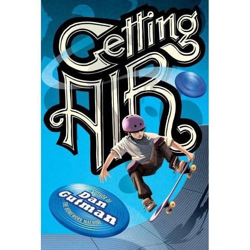 Getting Air - by  Dan Gutman (Paperback) - image 1 of 1