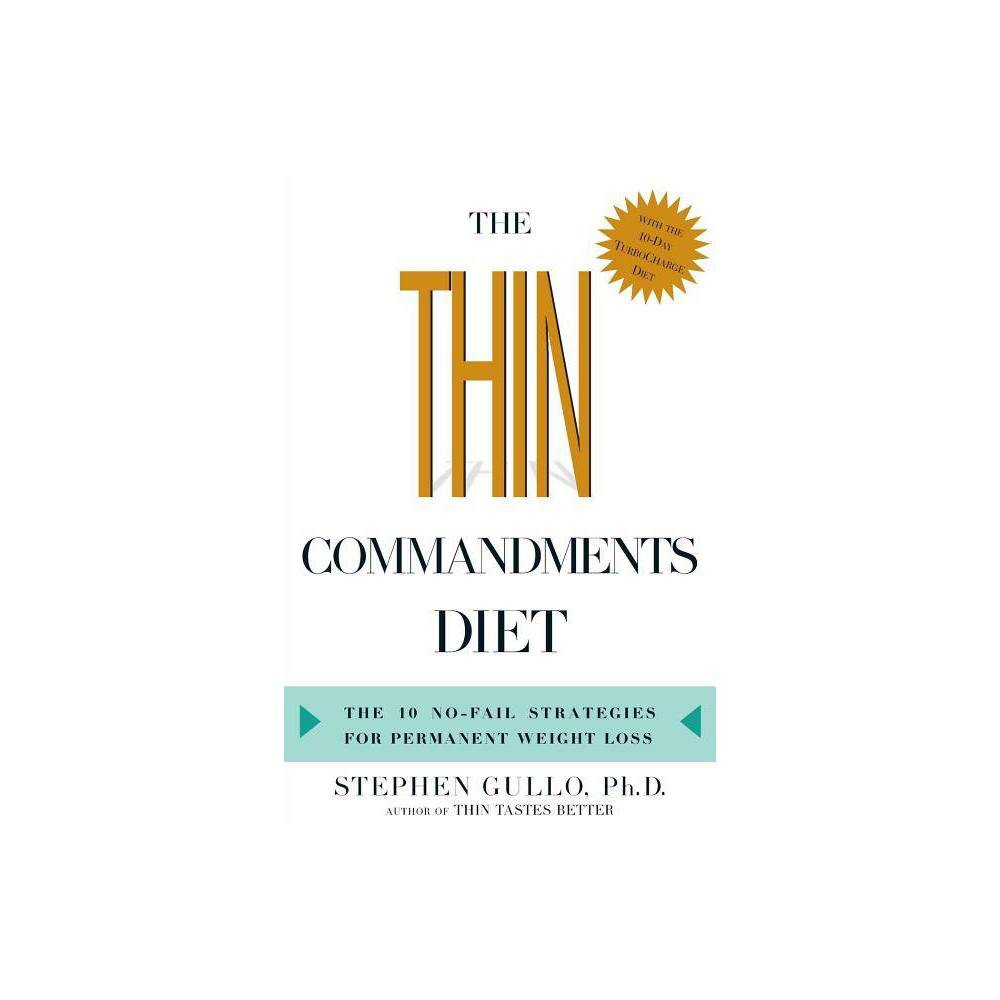 The Thin Commandments Diet By Stephen Gullo Paperback
