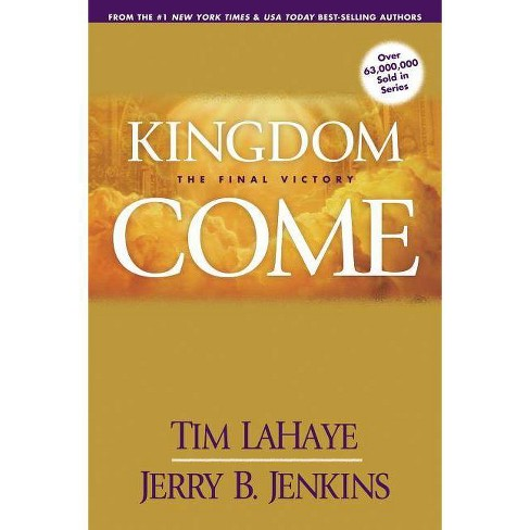 Kingdom Come - (Left Behind Sequel) by  Tim LaHaye & Jerry B Jenkins (Paperback) - image 1 of 1