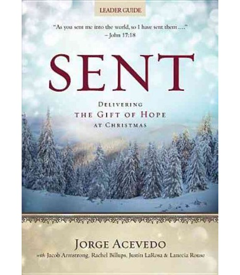Sent : Delivering the Gift of Hope at Christmas (Leader's Guide) (Paperback) (Jorge Acevedo & Jacob - image 1 of 1