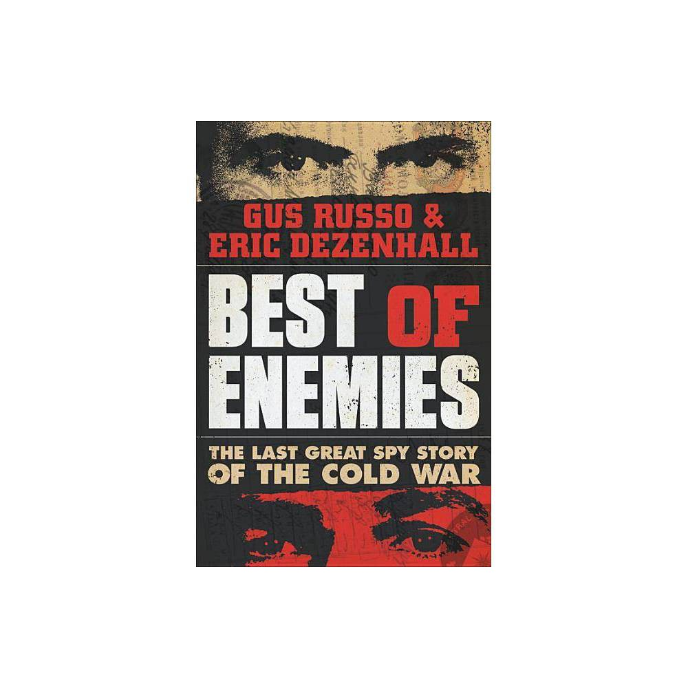 Best of Enemies - by Eric Dezenhall & Gus Russo (Hardcover) Price