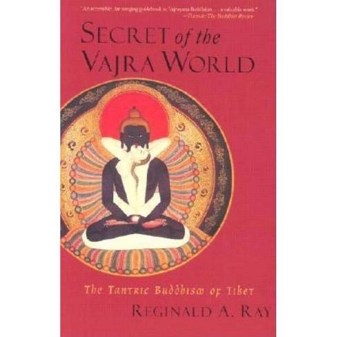 Secret of the Vajra World - (World of Tibetan Buddhism) by  Reginald A Ray (Paperback) - image 1 of 1