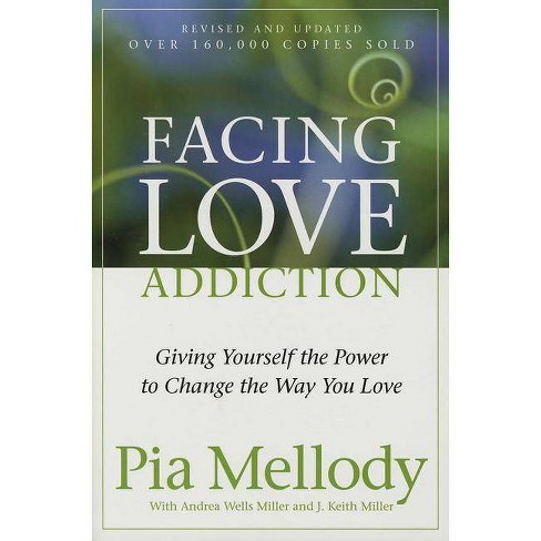 Facing Love Addiction - by  Pia Mellody & Andrea Wells Miller & J Keith Miller (Paperback) - image 1 of 1