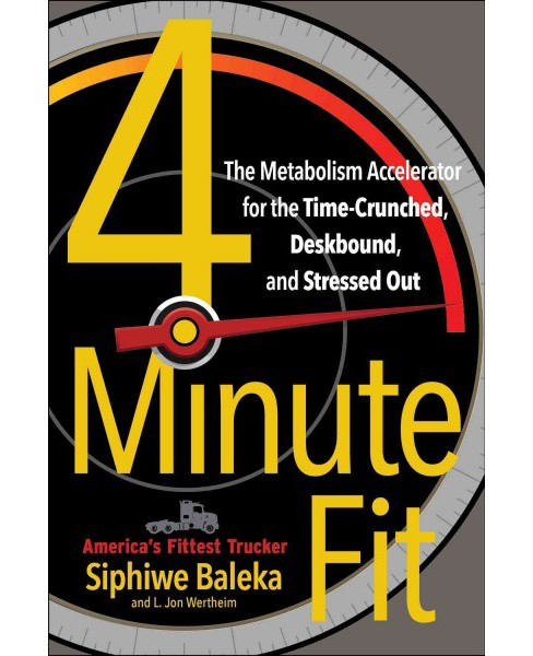 4 Minute Fit : The Metabolism Accelerator for the Time Crunched, Deskbound, and Stressed-Out (Paperback) - image 1 of 1