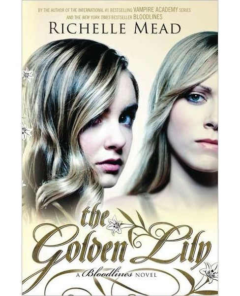 The Golden Lily (Bloodlines Series #2) (Hardcover) by Richelle Mead - image 1 of 1