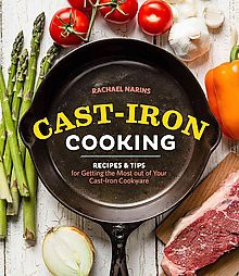 Cast-Iron Cooking : Recipes & Tips for Getting the Most Out of Your Cast-iron Cookware (Paperback)