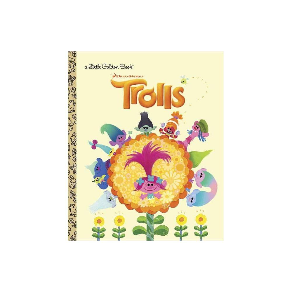 Trolls Little Golden Book Dreamworks Trolls Hardcover By Mary Man Kong Priscilla Wong