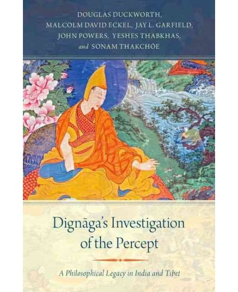 Dignaga's Investigation of the Percept : A Philosophical Legacy in India and Tibet (Paperback) - image 1 of 1