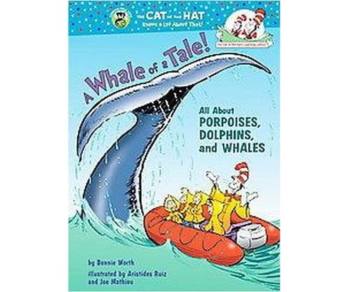Whale of a Tale! : All About Porpoises, Dolphins, And Whales -  by Bonnie Worth (Hardcover) - image 1 of 1
