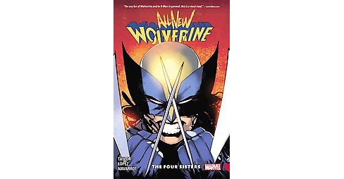 All-New Wolverine 1 : The Four Sisters (Paperback) (Tom Taylor) - image 1 of 1