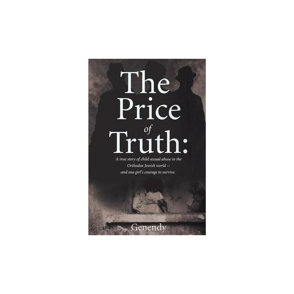 The Price of Truth - by Genendy Genendy (Paperback)
