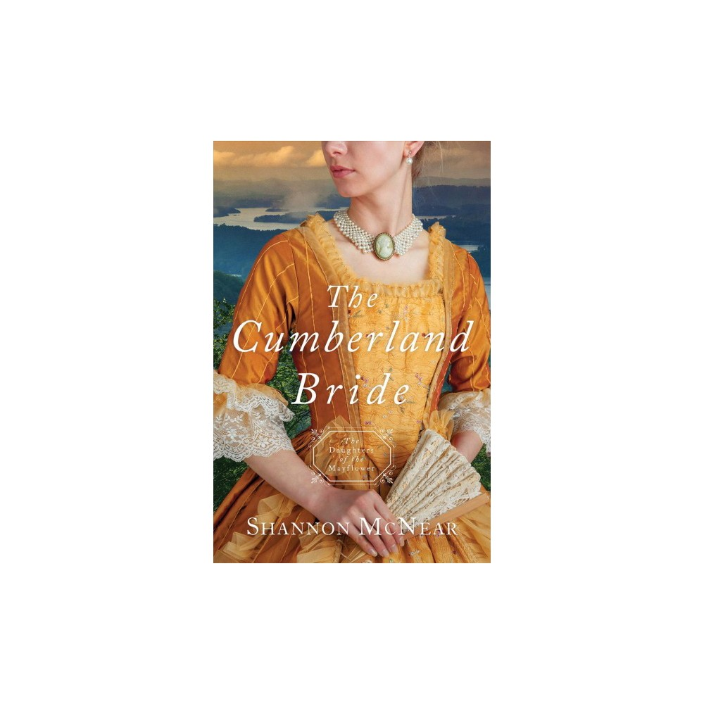 Cumberland Bride - (Daughters of the Mayflower) by Shannon McNear (Paperback)