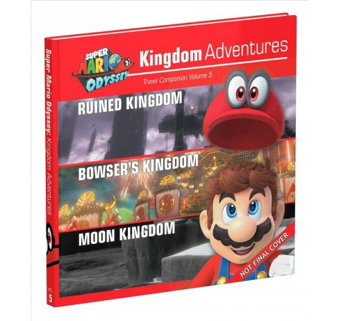 Super Mario Odyssey Kingdom Adventures : Ruined Kingdom / Bowser's Kingdom / Moon Kingdom - Book 5 - image 1 of 1