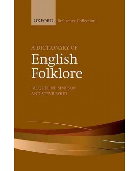 Dictionary of English Folklore (Reissue) (Hardcover) (Jacqueline Simpson & Steve Roud) - image 1 of 1