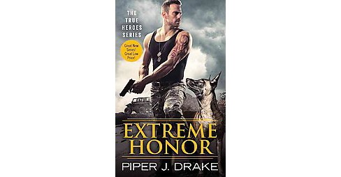 Extreme Honor (Paperback) (Piper J. Drake) - image 1 of 1