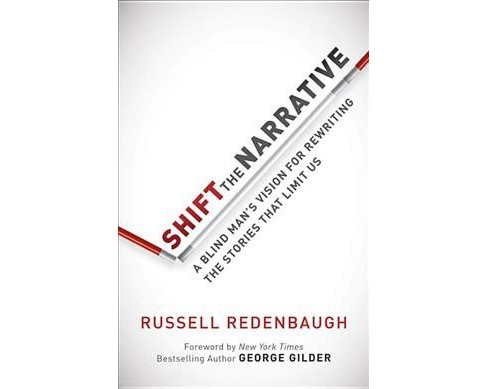 Shift the Narrative : A Blind Man's Vision for Rewriting the Stories That Limit Us (Hardcover) (Russell - image 1 of 1