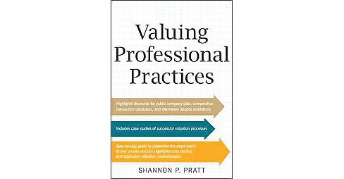 Valuing Professional Practices (Hardcover) (Shannon P. Pratt & David Dedionisio) - image 1 of 1