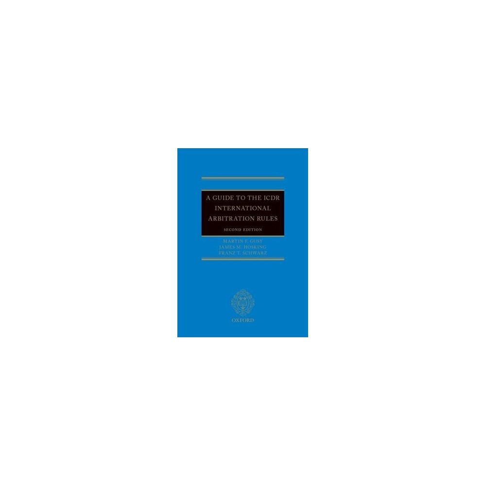 Guide to the Icdr International Arbitration Rules - 2 by Martin F. Gusy & James M. Hosking (Hardcover)