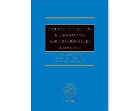 Guide to the Icdr International Arbitration Rules (Hardcover) (Martin F. Gusy & James M. Hosking & Franz - image 1 of 1