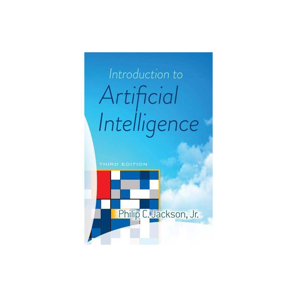 Introduction To Artificial Intelligence By Philip C Jackson Paperback