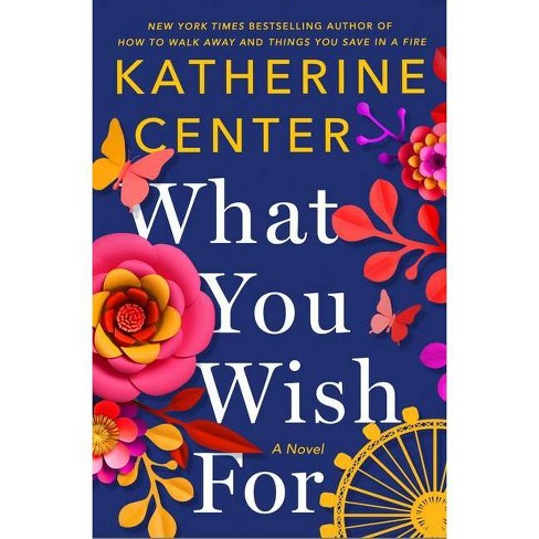 What You Wish for - by Katherine Center (Hardcover) - image 1 of 1