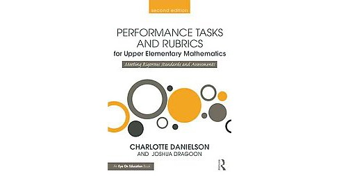 Performance Tasks and Rubrics for Upper Elementary Mathematics : Meeting Rigorous Standards and - image 1 of 1