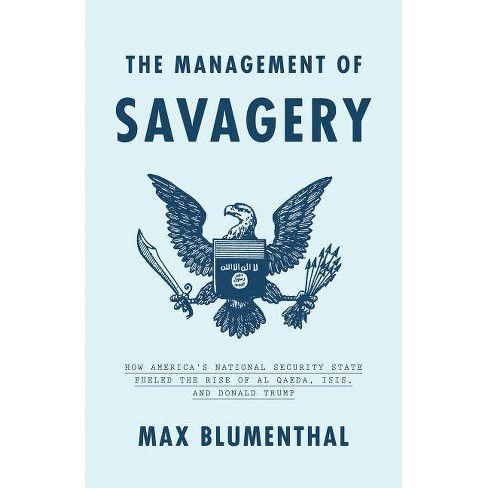 The Management of Savagery - by  Max Blumenthal (Hardcover) - image 1 of 1