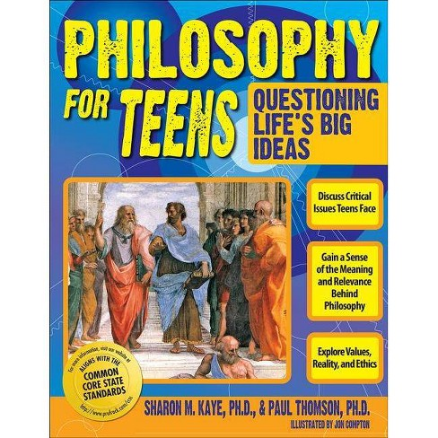 Philosophy for Teens - by  Sharon Kaye & Paul Thomson (Paperback) - image 1 of 1