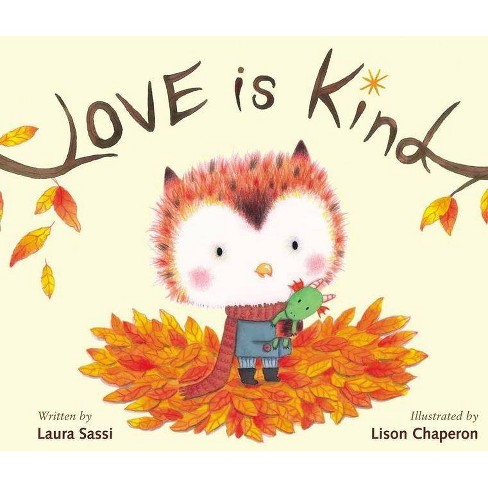 Love Is Kind - by  Laura Sassi (Hardcover) - image 1 of 1