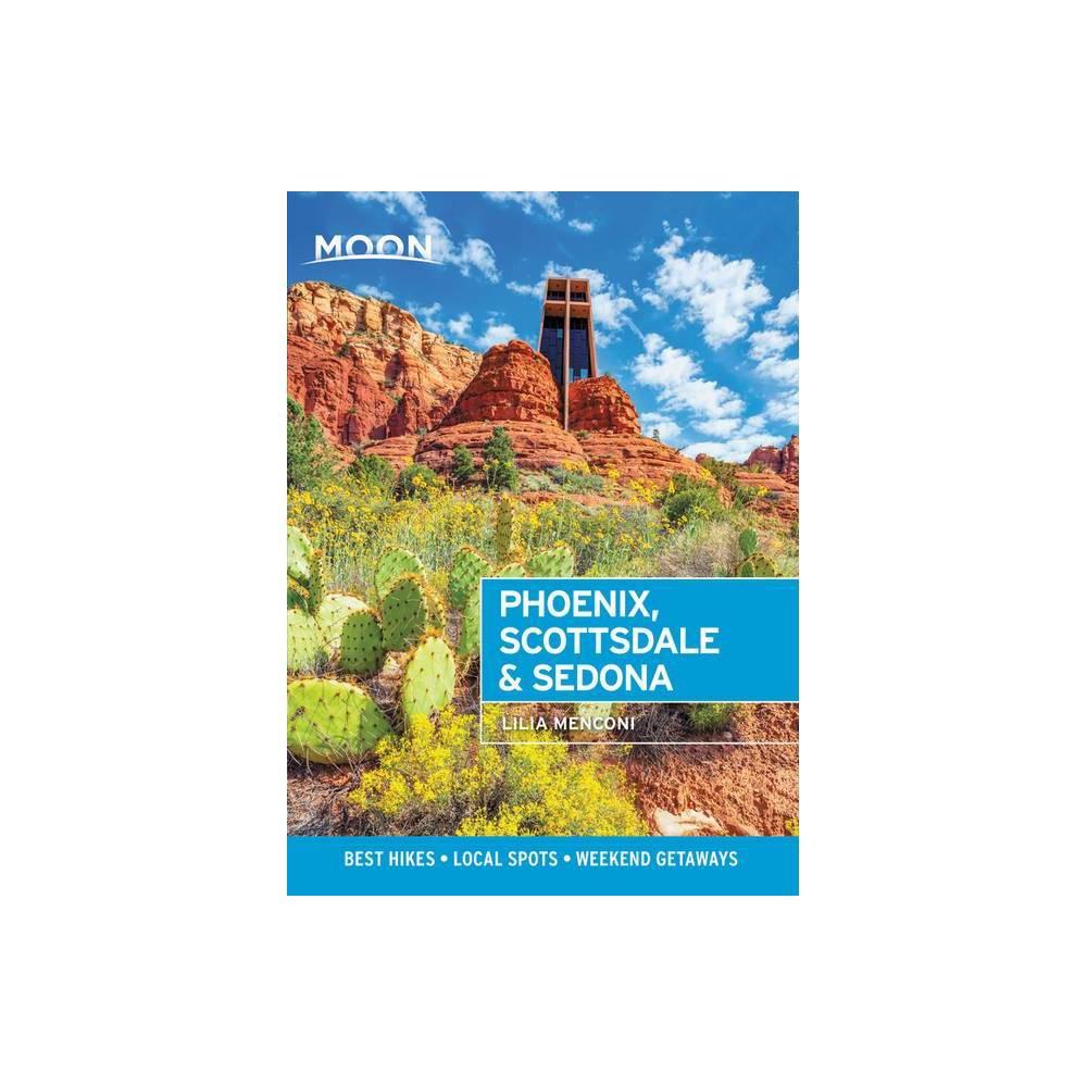Moon Phoenix Scottsdale Sedona Travel Guide 4th Edition By Lilia Menconi Paperback