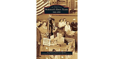 Norman's Navy Years : 1942-1959 (Paperback) (Sue Schrems & Vernon Maddux) - image 1 of 1