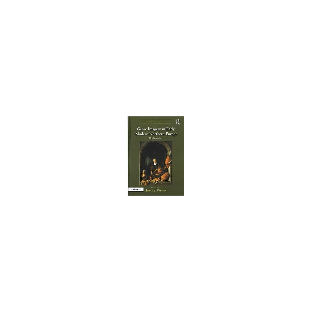 Genre Imagery in Early Modern Northern Europe : New Perspectives (Hardcover)