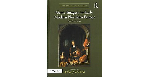 Genre Imagery in Early Modern Northern Europe : New Perspectives (Hardcover) - image 1 of 1