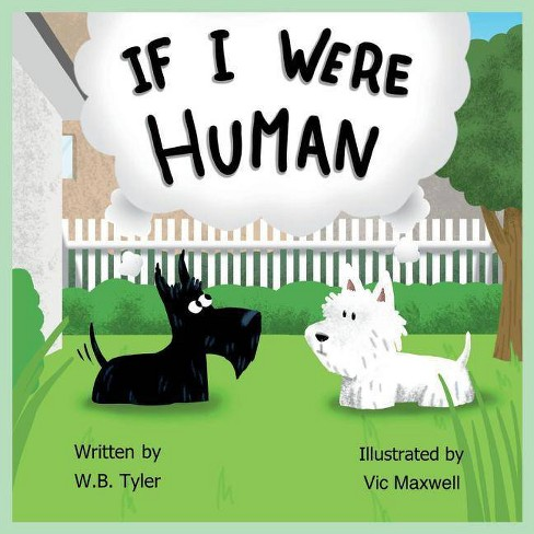 If I Were Human - by  W B Tyler (Paperback) - image 1 of 1