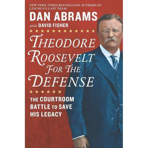 Theodore Roosevelt for the Defense - by  Dan Abrams & David Fisher (Hardcover) - image 1 of 1
