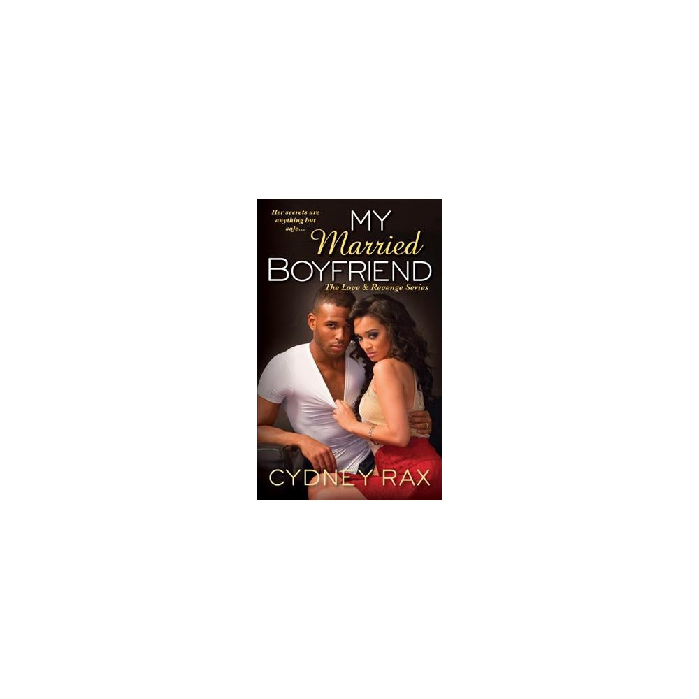 My Married Boyfriend (Paperback) (Cydney Rax)