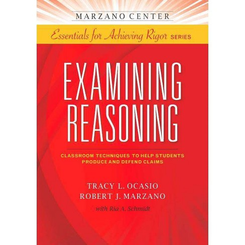 Examining Reasoning - (Marzano Center Essentials for Achieving Rigor) (Paperback) - image 1 of 1